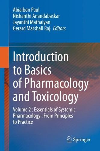 Introduction to Basics of Pharmacology and Toxicology: Volume 2 : Essentials of Systemic Pharmacology : From Principles to Practice (Hardback)