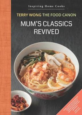 Mum's Classics Revived: Inspiring Home Cooks (Hardback)