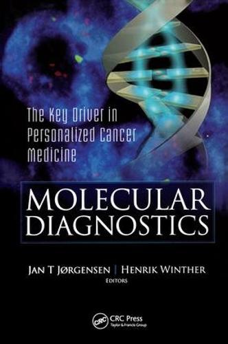 Molecular Diagnostics: The Key in Personalized Cancer Medicine (Hardback)