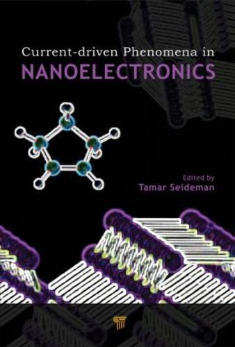 Current-Driven Phenomena in Nanoelectronics (Hardback)