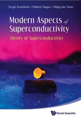 Modern Aspects Of Superconductivity: Theory Of Superconductivity (Hardback)