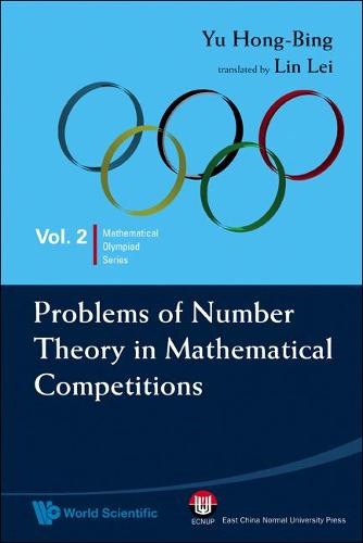 Problems Of Number Theory In Mathematical Competitions - Mathematical Olympiad Series 2 (Paperback)