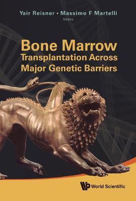 Bone Marrow Transplantation Across Major Genetic Barriers (Hardback)