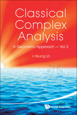 Classical Complex Analysis: A Geometric Approach (Volume 2) (Paperback)