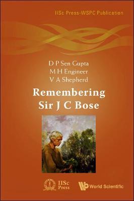 Remembering Sir J C Bose - Iiscpress-wspc Publication (Hardback)