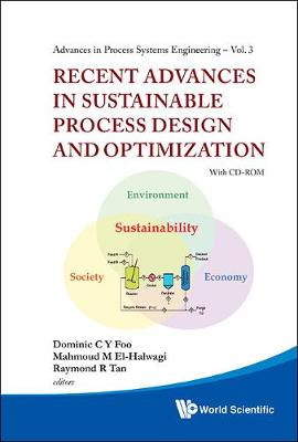 Recent Advances In Sustainable Process Design And Optimization (With Cd-rom) - Advances In Process Systems Engineering 3 (Hardback)
