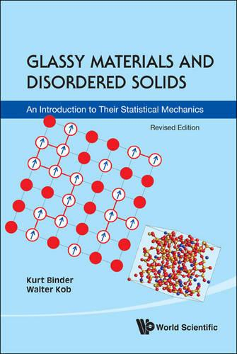 Glassy Materials and Disordered Solids: An Introduction to Their Statistical Mechanics (Paperback)