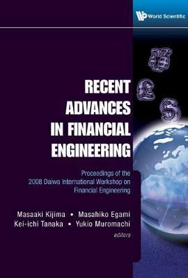 Recent Advances In Financial Engineering - Proceedings Of The 2008 Daiwa International Workshop On Financial Engineering (Hardback)