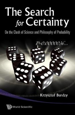 Search For Certainty, The: On The Clash Of Science And Philosophy Of Probability (Hardback)