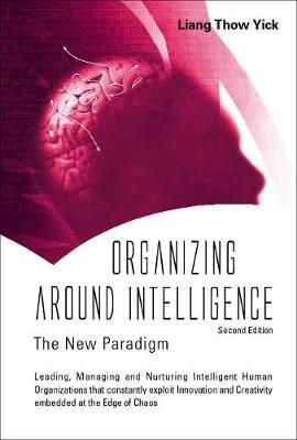 Organizing Around Intelligence: The New Paradigm (2nd Edition) (Hardback)