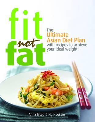 Fit Not Fat: An Asian Diet Plan (Paperback)