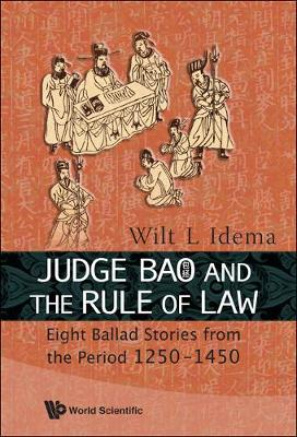 Judge Bao And The Rule Of Law: Eight Ballad-stories From The Period 1250-1450 (Hardback)