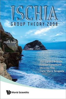 Ischia Group Theory 2008 - Proceedings Of The Conference In Group Theory (Paperback)