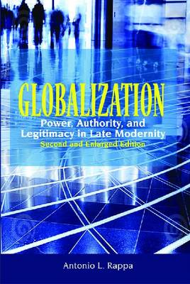 Globalization: Power, Authority and Legitimacy in Late Modernity (Paperback)