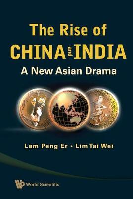 Rise Of China And India, The: A New Asian Drama (Hardback)
