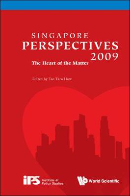 Singapore Perspectives 2009: The Heart Of The Matter - Singapore Perspectives (Paperback)