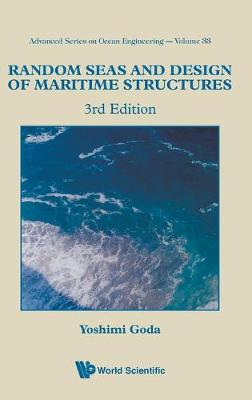 Random Seas And Design Of Maritime Structures (3rd Edition) - Advanced Series On Ocean Engineering 33 (Hardback)