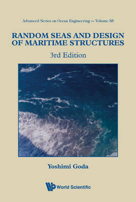 Random Seas And Design Of Maritime Structures (3rd Edition) - Advanced Series On Ocean Engineering 33 (Paperback)