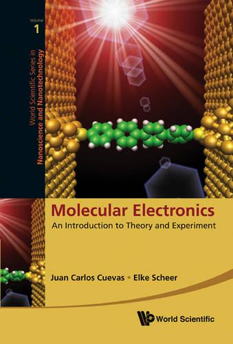 Molecular Electronics: An Introduction To Theory And Experiment - World Scientific Series in Nanoscience and Nanotechnology 1 (Hardback)