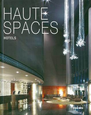 Haute Spaces: Hotels (Hardback)