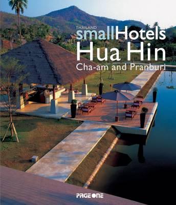 Thailand Small Hotels: Hua Hin Cha-am and Pranburi (Paperback)