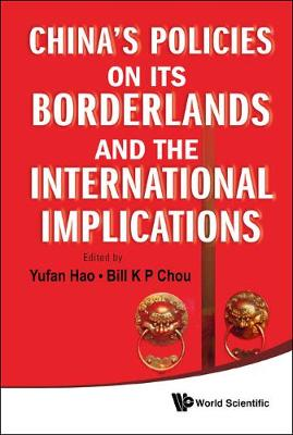 China's Policies On Its Borderlands And The International Implications (Hardback)
