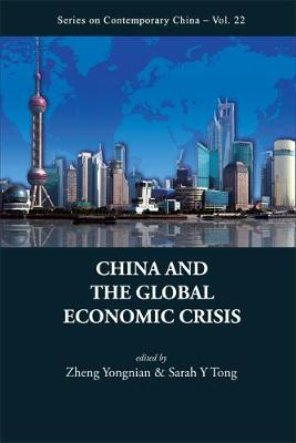 China And The Global Economic Crisis - Series on Contemporary China 22 (Hardback)