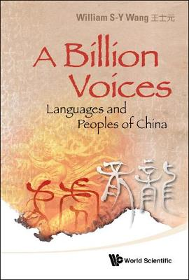 Billion Voices, A: Languages And Peoples Of China (Hardback)