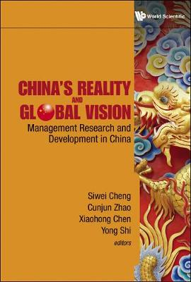 China's Reality And Global Vision: Management Research And Development In China (Hardback)