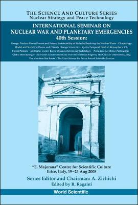 International Seminar On Nuclear War And Planetary Emergencies - 40th Session - The Science And Culture Series - Nuclear Strategy And Peace Technology (Hardback)