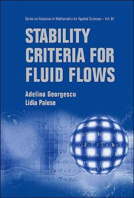 Stability Criteria For Fluid Flows - Series on Advances in Mathematics for Applied Sciences 81 (Hardback)