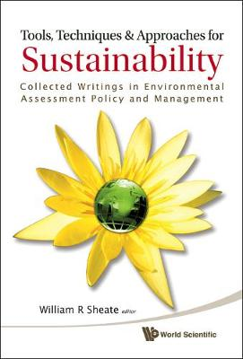 Tools, Techniques And Approaches For Sustainability: Collected Writings In Environmental Assessment Policy And Management (Hardback)