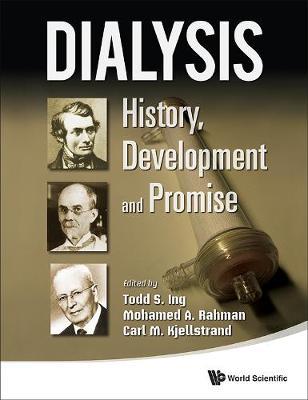 Dialysis: History, Development And Promise (Hardback)