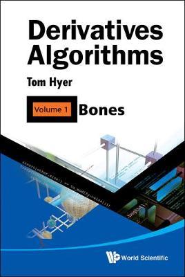 Derivatives Algorithms - Volume 1: Bones (Hardback)