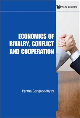 Economics Of Rivalry, Conflict And Cooperation (Hardback)