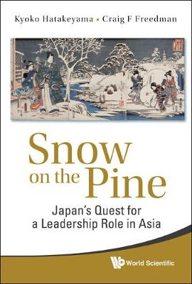 Snow On The Pine: Japan's Quest For A Leadership Role In Asia (Hardback)