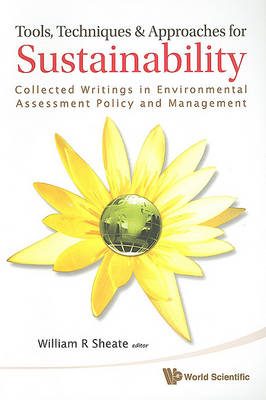 Tools, Techniques And Approaches For Sustainability: Collected Writings In Environmental Assessment Policy And Management (Paperback)