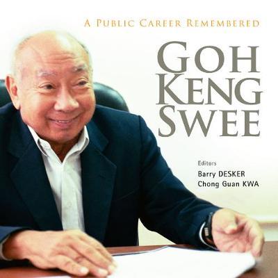 Goh Keng Swee: A Public Career Remembered (Hardback)