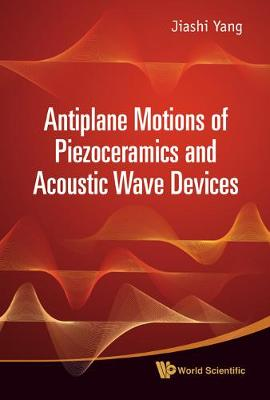 Antiplane Motions Of Piezoceramics And Acoustic Wave Devices (Hardback)