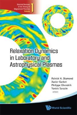 Relaxation Dynamics In Laboratory And Astrophysical Plasmas - Reviews Of The Theory Of Magnetized Plasmas 1 (Hardback)