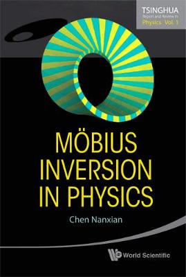 Mobius Inversion In Physics - Tsinghua Report And Review In Physics 1 (Hardback)
