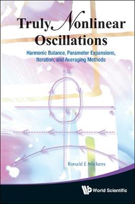 Truly Nonlinear Oscillations: Harmonic Balance, Parameter Expansions, Iteration, And Averaging Methods (Hardback)