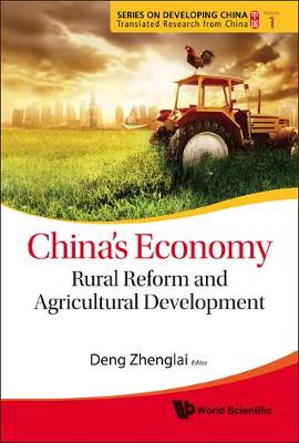 China's Economy: Rural Reform And Agricultural Development - Series On Developing China - Translated Research From China 1 (Hardback)