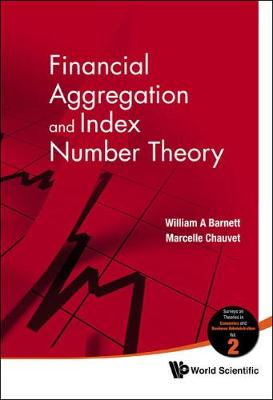 Financial Aggregation And Index Number Theory - Surveys On Theories In Economics And Business Administration 2 (Hardback)