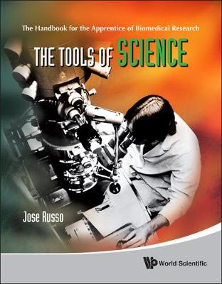 Tools Of Science, The: The Handbook For The Apprentice Of Biomedical Research (Hardback)