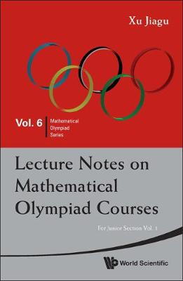 Lecture Notes On Mathematical Olympiad Courses: For Junior Section - Volume 1 - Mathematical Olympiad Series 6 (Paperback)