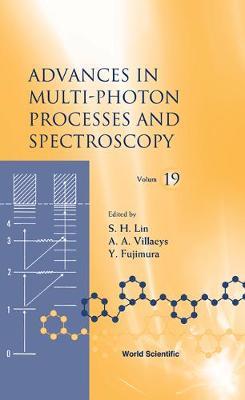 Advances In Multi-photon Processes And Spectroscopy, Volume 19 - Advances in Multi-Photon Processes and Spectroscopy 19 (Hardback)