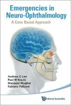 Emergencies In Neuro-ophthalmology: A Case Based Approach (Hardback)
