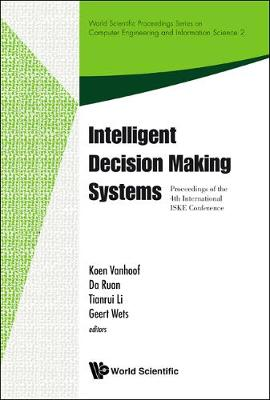 Intelligent Decision Making Systems - Proceedings Of The 4th International Iske Conference On Intelligent Systems And Knowledge - World Scientific Proceedings Series On Computer Engineering And Information Science 2 (Hardback)