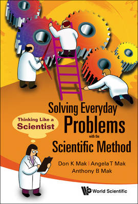 Solving Everyday Problems With The Scientific Method: Thinking Like A Scientist (Paperback)